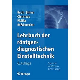 Lehrbuch Der Rontgendiagnostischen Einstelltechnik