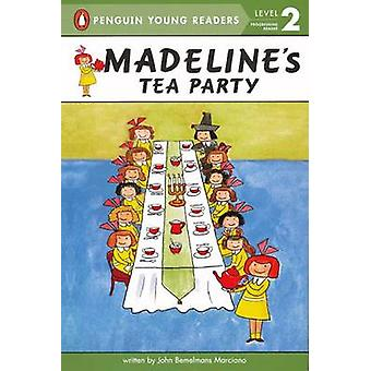 Madeline's Tea Party by John Bemelmans Marciano - 9780606231299 Book
