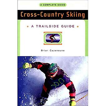 Cross-Country Skiing: A Complete Guide: A Complete Guide