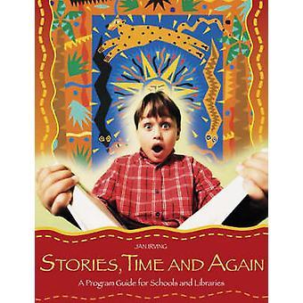 Verhalen tijd en opnieuw een programmagids voor scholen en bibliotheken door Irving & Jan