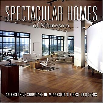 Spectacular Homes of Minnesota : An Exclusive Showcase of Minnesotas Finest Designers