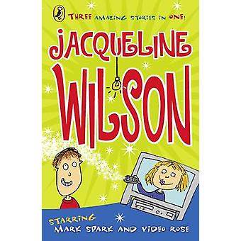 Video Rose and Mark Spark by Jacqueline Wilson - 9780141319490 Book