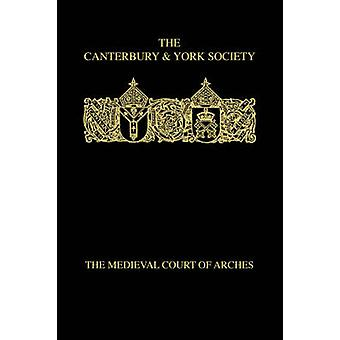 The Medieval Court of Arches by Logan & F. Donald