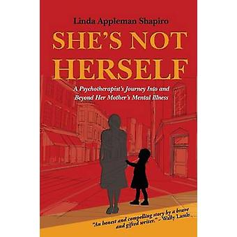 Shes Not Herself by Shapiro & Linda Appleman