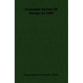 Economic Survey of Europe in 1949 by Department of Economic Affairs & Of Econo
