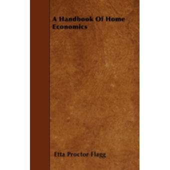A Handbook Of Home Economics by Flagg & Etta Proctor