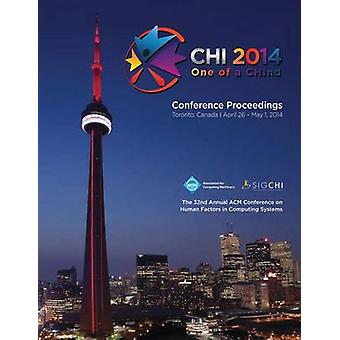 CHI 14 Proceedings of the SIGCHI Conference on Human Factors in Computing Systems    Vol 2B by CHI 14 Conference Committee