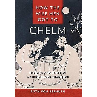 Como os Sábios Chegaram a Chelm por Ruth von Bernuth