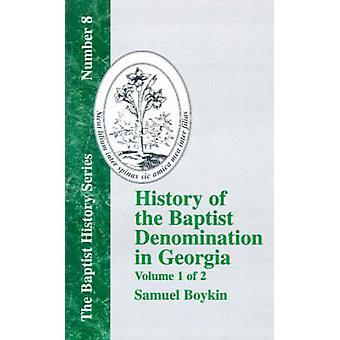 History Of The Baptist Denomination In Georgia  Vol. 1 by Boykin & Samuel
