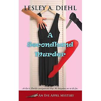 A Secondhand Murder by Diehl & Lesley a.