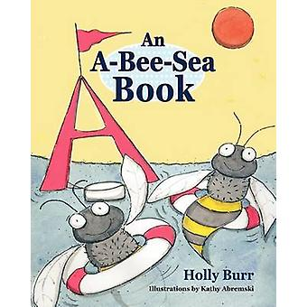 An ABeeSea Book by Burr & Holly