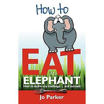 How to Eat an Elephant by Parker & Jo
