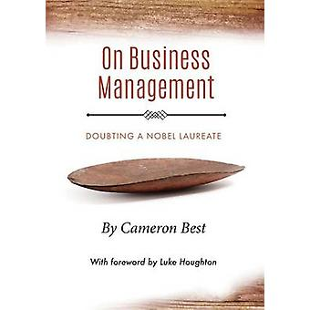 On Business Management Doubting a Nobel Laureate by Best & Cameron
