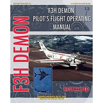 F3H Demon Pilots Flight Operating Instructions by Navy & United States