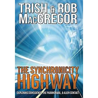 The Synchronicity Highway by MacGregor & Trish