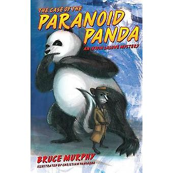The Case of the Paranoid Panda An Irwin Lalune Mystery by Murphy & Bruce F.