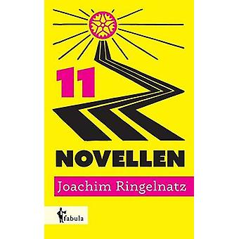 11 Novellen by Ringelnatz & Joachim