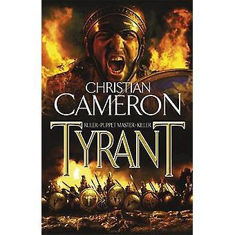 Tyrant by Christian Cameron - 9780752883922 Book