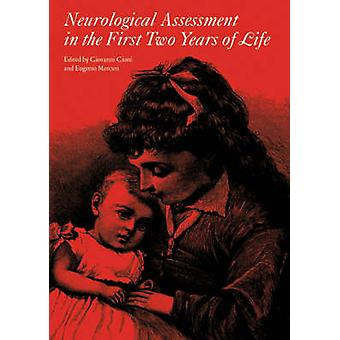Neurological Assessment in the First Two Years of Life by Cioni & Giovanni