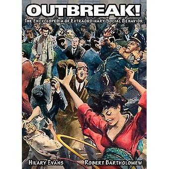 OUTBREAK The Encyclopedia of Extraordinary Social Behavior by Evans & Hilary