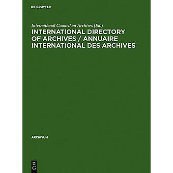 International directory of archives  Annuaire international des archives by International Council on Archives
