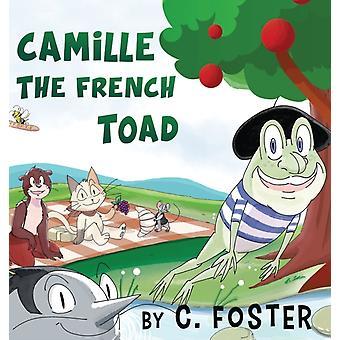 Camille Den franske Tudse af C Foster