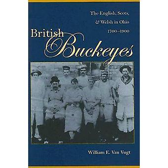 British Buckeyes - The English - Scots - and Welsh in Ohio - 1700-1900