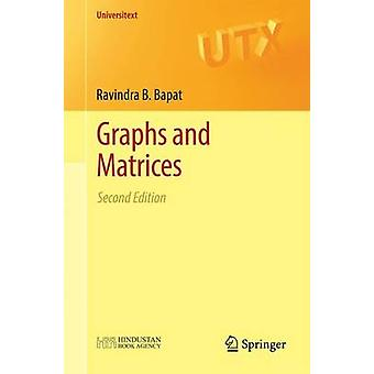 Graphs and Matrices - 2014 (2nd Revised edition) by Ravindra B. Bapat