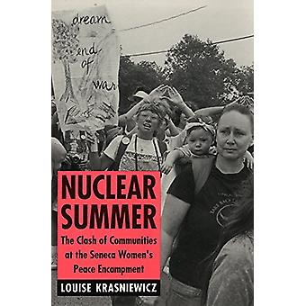 Nuclear Summer - The Clash of Communities at the Seneca Women's Peace