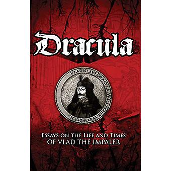 Dracula - Essays on the Life and Times of Vlad the Impaler by Kurt Tre
