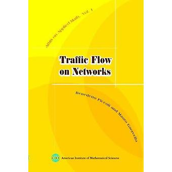 Traffic Flow on Networks by Mauro Garavello - Benedetto Piccoli - Alb