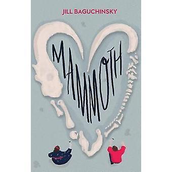 Mammoth by Jill Baguchinsky - 9781684421947 Book