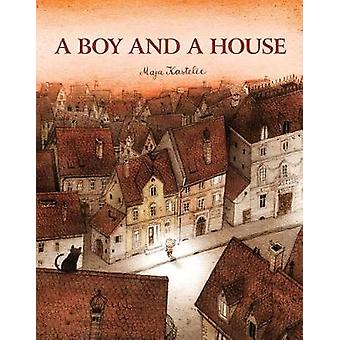 A Boy and a House by Maja Kastelic - 9781773210551 Book