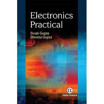 Electronics Practical by Swati Gupta - 9781783322244 Book