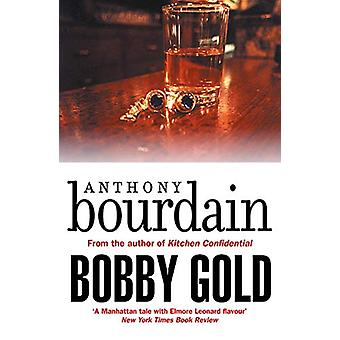 Bobby Gold by Anthony Bourdain - 9781786895172 Book