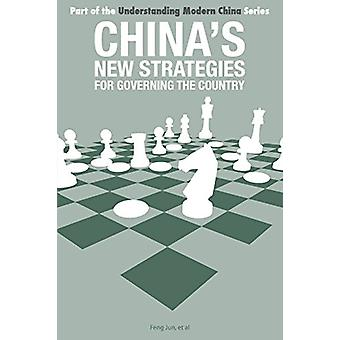 China's New Strategies for Governing the Country by Jun Feng - 978191