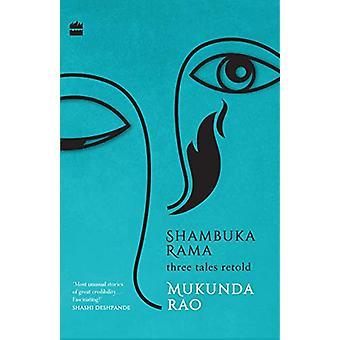 Shambuka Rama - Three tales retold by Mukunda Rao - 9789352776689 Book