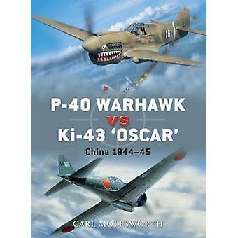 P-40 Warhawk vs Ki-43 Oscar by Carl Molesworth - 9781846032950 Book