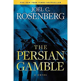 Persian Gamble - The by Joel C. Rosenberg - 9781496406224 Book