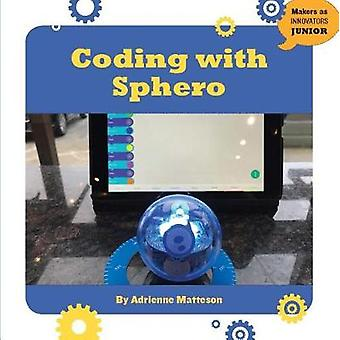 Coding with Sphero by Adrienne Matteson - 9781634726955 Book