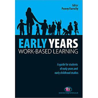 Early Years WorkBased Learning by Penny Farrelly