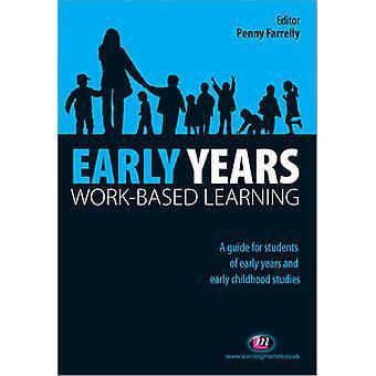 Tidiga år arbetsplatslärande av Penny Farrelly