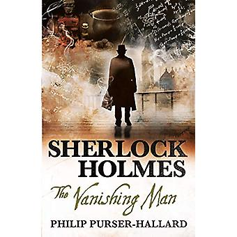 Sherlock Holmes - The Vanishing Man by Philip Purser-Hallard - 978178