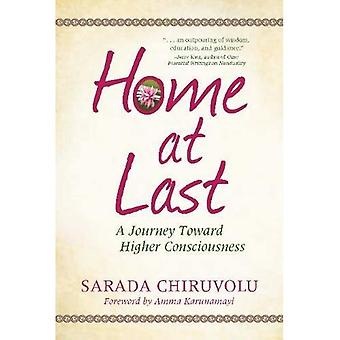 Home at Last: A Journey Toward Higher Consciousness