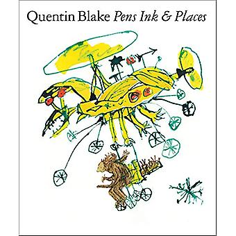 Quentin Blake - Pens Ink & Places by Quentin Blake - 9781849766388