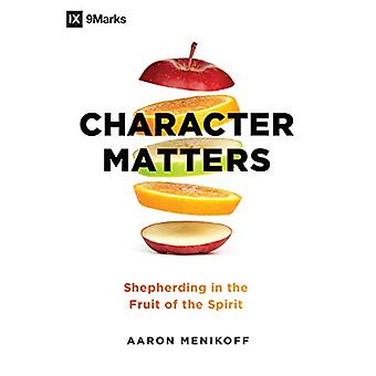 Character Matters by Aaron Menikoff - 9780802419743 Book