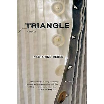 Triangle by Katharine Weber - 9780312426149 Book