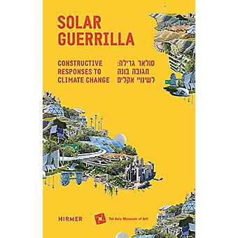 Solar Guerrilla - Constructive Responses to Climate Change by Maya Vin