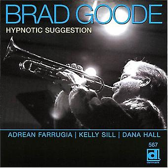 Brad Goode - importation USA Suggestion hypnotique [CD]