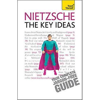 Nietzsche - The Key Ideas - Teach Yourself by Roy Jackson - 9781444105